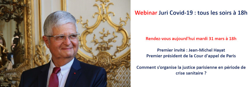 Lancement Du Webinar Juri Covid-19 Mardi 31 Mars 18h : Premier Invité Jean-Michel Hayat