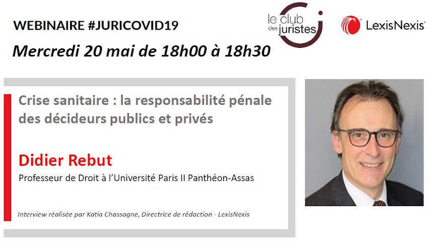 Webinar Juri Covid-19 : Mercredi 20 Mai 18h Avec Didier Rebut