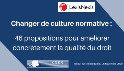 Changer De Culture Normative : 46 Propositions Pour Améliorer Concrètement La Qualité Du Droit.